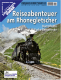 Sonderheft Reiseabenteuer am Rhonegletscher